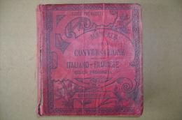 PBX/16 Rozzol CONVERSAZIONE ITALIANO-FRANCESE E Dello Stile Epistolare Garnier Ed.1907 - Corsi Di Lingue