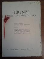 FIRENZE NELLA LUCE DELLA PITTURA.  Autore:  Note: Firenze, 1954, Cartella In-4° Con Vol. - Cultura