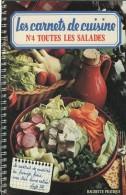 Les Carnets De Cuisine - N° 4 - Toutes Les Salades - HACHETTE PRATIQUE - (3438) - Gastronomie
