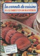 Les Carnets De Cuisine - N° 8 - Le Bœuf En 100 Manières  - HACHETTE PRATIQUE - (3441) - Gastronomie