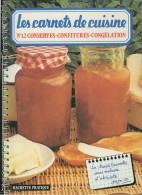 Les Carnets De Cuisine - N° 12 - Conserves - Confitures - Congélation  - HACHETTE PRATIQUE - (3445) - Gastronomie