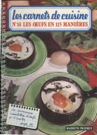 Les Carnets De Cuisine - N° 14 - Les Œufs En 115 Manières - HACHETTE PRATIQUE - (3447) - Gastronomie