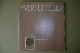 PBX/46 Catalogo Francobolli YVERT ET TELLIER Tome 7 - 1985 Supplementi - Cataloghi
