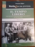 Pavia E La Sua Provincia   IL TEMPO LIBERO FRANCESCO OGLIARI EDIZIONI SELECTA (PAVIA) - Libri, Riviste, Fumetti