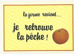 JE RETROUVE LA PÊCHE Humour Expression Fruits - Humour