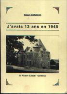 (GEMBLOUX) « J'avais 13 Ans En 1945 » GRAZIANO, R. - Ed. Privée (2006) Dédicacé Par L'auteur - Belgique