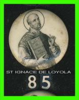 PIN'S, RELIGION - ST-IGNACE DE LOYOLA  (1491/1556) - FONDATEUR & SUPÉRIEUR DE LA COMPAGNIE DE JÉSUS - - Pin's