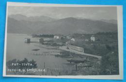 TIVAT - Put Tivta  ( Montenegro ) * Not Travelled * Edition : Foto - R.H. SMODLAKA I Sinovi - TIVAT - Montenegro