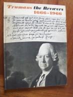 TRUMANS THE BREWERS 1666 - 1966 THE STORY OF TRUMAN HANBURY BUXTON & CO LTD LONDON & BURTON - Livres, BD, Revues
