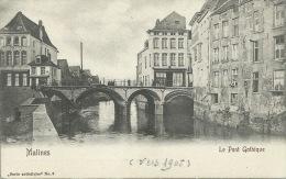 Mechelen / Malines - Le Pont Gothique  -1905 ( Verso Zien ) - Malines