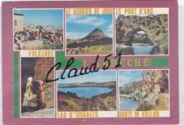 L'ARDECHE (07) Le Gerbier De Jonc,le Pont D'Arc,Folklore,Lac D'Issables,Route De Vallon - Francia