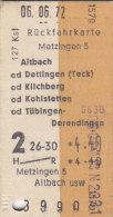 Metzingen - Altbach, Dettingen, Kilchberg, Kohlstetten Od Tübingen-Derendingen Am 6.6.1972 - 4,40 DM, Fahrkarte - Europe