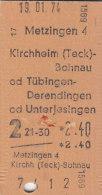 Metzingen - Kircheim Bohnau, Tübingen Derendingen Od Unterjesingen Am 19.1.1974 - 2,40 DM, Fahrkarte, Ticket, Billet - Europa
