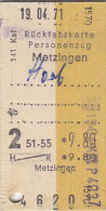 Metzingen - Horb Am 19.4.1971 - 9,80 DM, Personenzug Rück-Fahrkarte - Europa