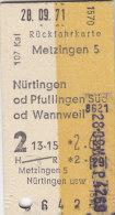 Metzingen - Nürtingen, Pfullingen Süd Od Wannweil Am 28.9.1971 - 2,60 DM, Rück-Fahrkarte - Europa