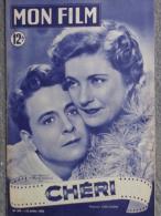 MON FILM -CINEMA- 26-7-1950- CHERI - JACQUES DESAILLY- MARCELLE CHANTAL- PAUL MEURISSE-MARCELLE DERRIEN- - Cinéma/Télévision