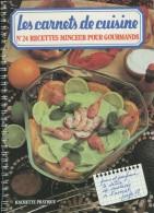 LLes Carnets De Cuisine - N° 24 - Recettes Minceur Pour Gourmands - HACHETTE PRATIQUE -   (3454) - Gastronomie