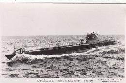 "SOUS MARIN ""  OREADE  "" EN 1932 .CARTE-PHOTO N. CIRCULEE. T.B.ETAT. A SAISIR - Submarinos"