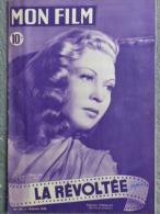 CINEMA-MON FILM-12-1-1949- LA REVOLTEE-JOSETTE DAY-VICTOR FRANCEN-GEORGE GUETARY-JUNIE ASTOR - Cinéma/Télévision
