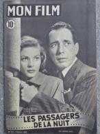 CINEMA-MON FILM-5-1-1949- LES PASSAGERS DE LA NUIT- HUMPHREY BOGART-LAUREN BACALL-SIMONE SIGNORET-FRANCOISE CHRISTOPHE - Cinéma/Télévision