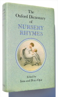 The Oxford Dictionary Of NURSERY RHYMES - Iona & Peter OPIE - TTBE ! - Autres