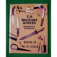 C.D -US MILITARY KNIVES  DE M.H. COLE - Armes Blanches