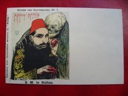 CPA CARICATURE 1900 - LEANDRE - Musée Des Souverains - SM Le Sultan ABDUL HAMIR - Neuve Non Voyagée - Satirical