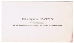 FRANCOIS PATYN SOUS-DIRECTEUR DE LA SUCCURSALE DU CREDIT DU NORD D'ARMENTIERES - Cartes De Visite