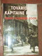 Tovarich Kapitaine Foch. Souvenirs De Guerre. - Vide