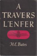 A Travers L´enfer - H.E. Bates - 1944 - Libros, Revistas, Cómics