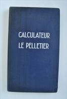 Calculateur Le Pelletier Pour Vérifier Rapidement Les Calculs Par Maurice HOLZ - 45Y8 - France