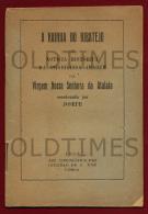 PORTUGAL - NOTICIA HISTORICA DA PRODIGIOSA IMAGEM DA VIRGEM DE N.S. DA ATALAIA - 1933 - Books, Magazines, Comics