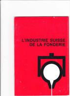 L'industrie Suisse De La Fonderie - 1970 - Fer ... - Sciences & Technique