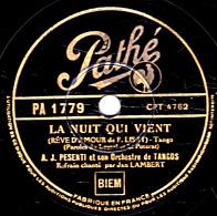 78 Trs - Pathé PA 1779 - état TB -  A. J. PESANTI  Tangos - Refrain  Jan LAMBERT - LA NUIT QUI VIENT - L'OMBRE S'ENFUIT - 78 Rpm - Schellackplatten