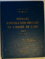 """Manuel """" INSTRUCTION MILITAIRE DE L´ARMEE DE L´AIR"""" Destiné à L´Aviateur - Books"""