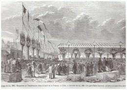 Gravure  1867 Lille    Gare Saint Sauveur SAINT SAUVEUR     ARRIVEE DE L EMPEREUR - Vieux Papiers