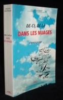Aviation  DE-CI , DE LA DANS LES NUAGES Jacques NOETINGER 1997 Envoi Autographe - Vliegtuig