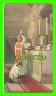 IMAGES RELIGIEUSES - PRÊTRE CÉLÉBRANT LA MESSE - NB No 519 - C. H. LAPOINTE, TROIS-RIVIÈRES, 1935 - BORDURE D'OR - Images Religieuses
