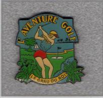 Pin´s  Sport  Golf, L´ AVENTURE  GOLF, LE  GRAU  DU  ROI  ( 30 ) - Golf