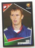 IGORS STEPANOVS LATVIA #260 PANINI STICKER 2004 UEFA EURO SOCCER CHAMPIONSHIP PORTUGAL FUSSBALL FOOTBALL - Panini