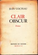 Jean Cocteau Clair Obscur Poemes  Ed Du Rocher - Autores Franceses