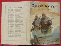 """(1045576) """"Das Sind Die Kaiserjaeger !"""" - 'Das Schicksal Eines Bataillons' Von Kurt Tanz, (Z. 1-2) Nlv-archiv - Deutsch"""