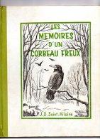 - Beau Livre Cartonné De 95 Pages LES MEMOIRES D´UN CORBEAU FREUX Par J.D. Saint-Hilaire  1947 - - Culture