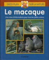 Le Macaque - Gros Plan Sur La Nature - Bücher, Zeitschriften, Comics