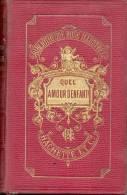 QUEL AMOUR D´ENFANT PARA MME LA COMTESSE DE SEGUR NEE ROSTOPCHINE OUVRAGE ILLUSTRE PAR 79 VIGNETTES PAR E. BAYARD PARIS - Books, Magazines, Comics