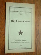 Ministerie Van Koloniën HET CAOUTCHOUC Koloniaal Bureau Anno 1935 ( Imp. Disonaise Maison J. Winandy ) Dison ) ! - Histoire