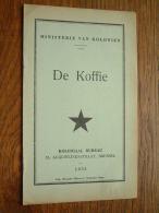 Ministerie Van Koloniën DE KOFFIE Koloniaal Bureau Anno 1935 ( Imp. Disonaise Maison J. Winandy ) Dison ) ! - Histoire