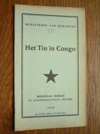 Ministerie Van Koloniën HET TIN In CONGO Koloniaal Bureau Anno 1935 ( Imp. Disonaise Maison J. Winandy ) Dison ) ! - Histoire