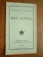Ministerie Van Koloniën HET KOPAL Koloniaal Bureau Anno 1935 ( Imp. Disonaise Maison J. Winandy ) Dison ) ! - History