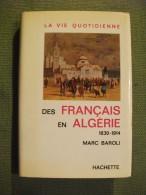 La Vie Quotidienne Des Français En Algérie 1830-1914 Baroli 1967 - History